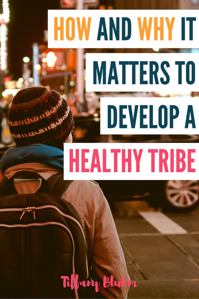 How and Why It Matters To Develop A Healthy Tribe