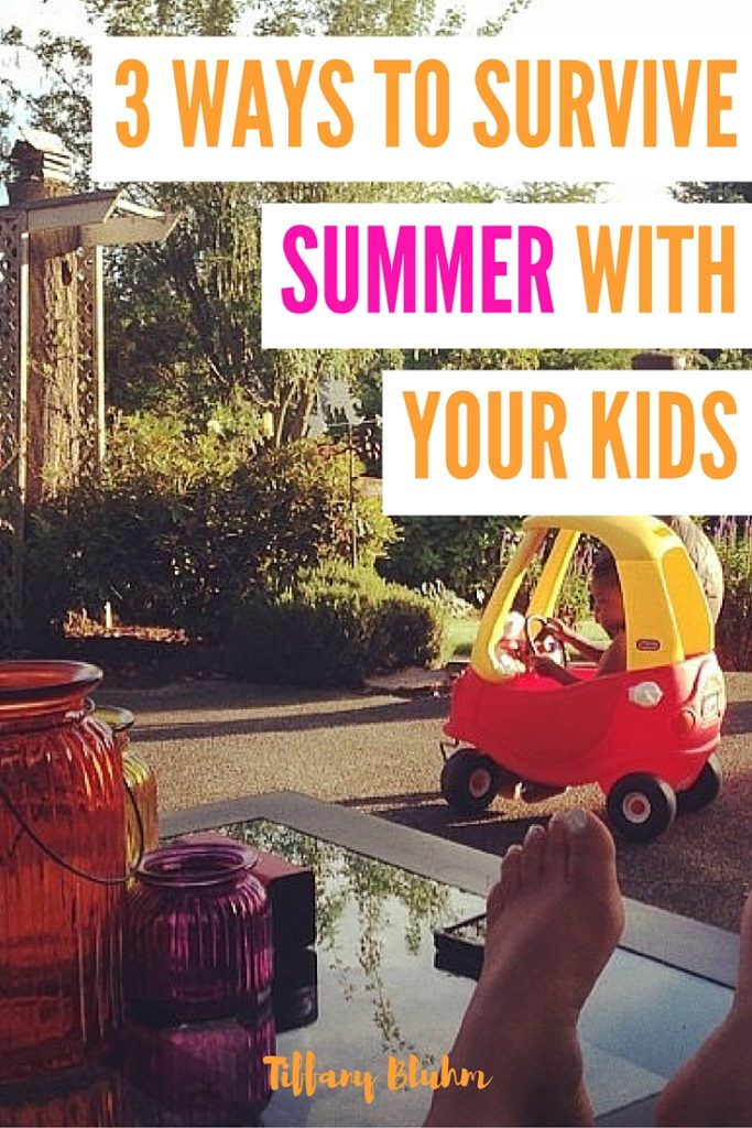 3 Ways To Survive Summer With Your Kids